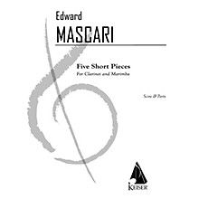 Lauren Keiser Music Publishing 5 Short Pieces for Clarinet and Marimba LKM Music Series Composed by Edward P. Mascari