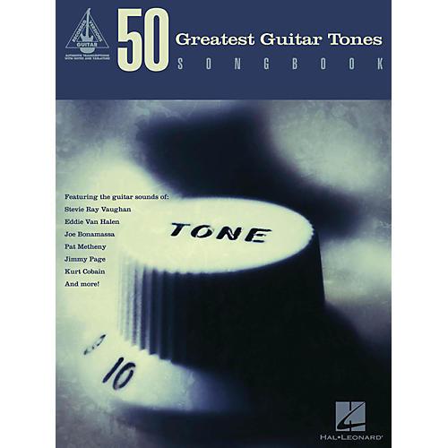 Hal Leonard 50 Greatest Guitar Tones Songbook thumbnail