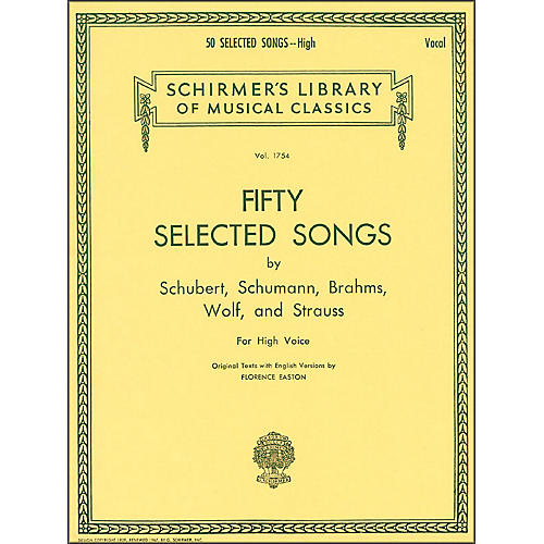 G. Schirmer 50 Selected Songs By Schubert, Schumann, Brahms, And Strauss for High Voice thumbnail