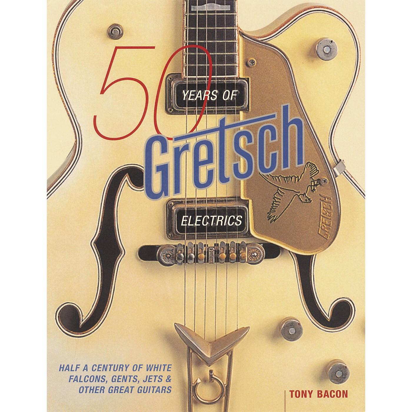 Hal Leonard 50 Years of Gretsch Electrics Book thumbnail