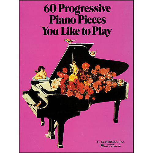 G. Schirmer 60 Progressive Piano Pieces You Like To Play thumbnail