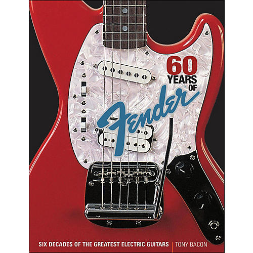 Backbeat Books 60 Years Of Fender: Six Decades Of The Greatest Electric Guitars thumbnail