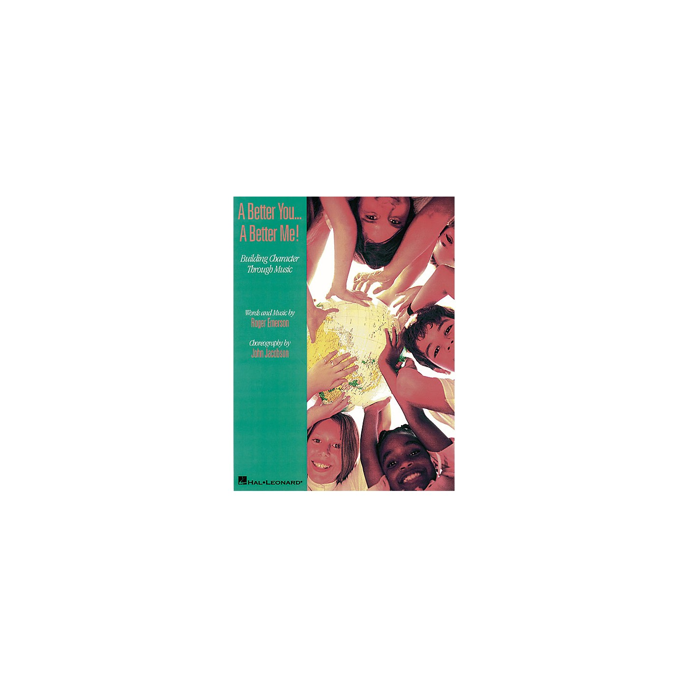 Hal Leonard A Better You...A Better Me! - Building Character Through Music (Musical) PREV CD by Roger Emerson thumbnail