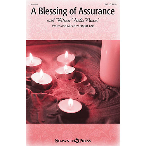 Shawnee Press A Blessing of Assurance (with Dona Nobis Pacem) SAB composed by Hojun Lee thumbnail