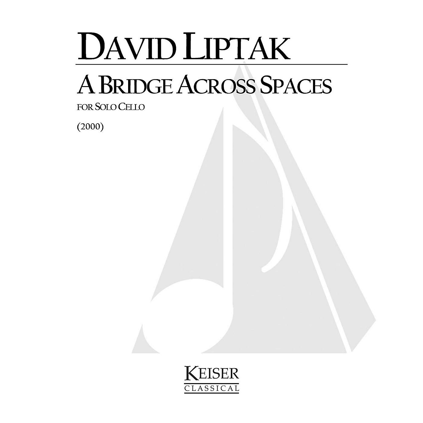 Lauren Keiser Music Publishing A Bridge Across Spaces (Cello Solo) LKM Music Series Composed by David Liptak thumbnail