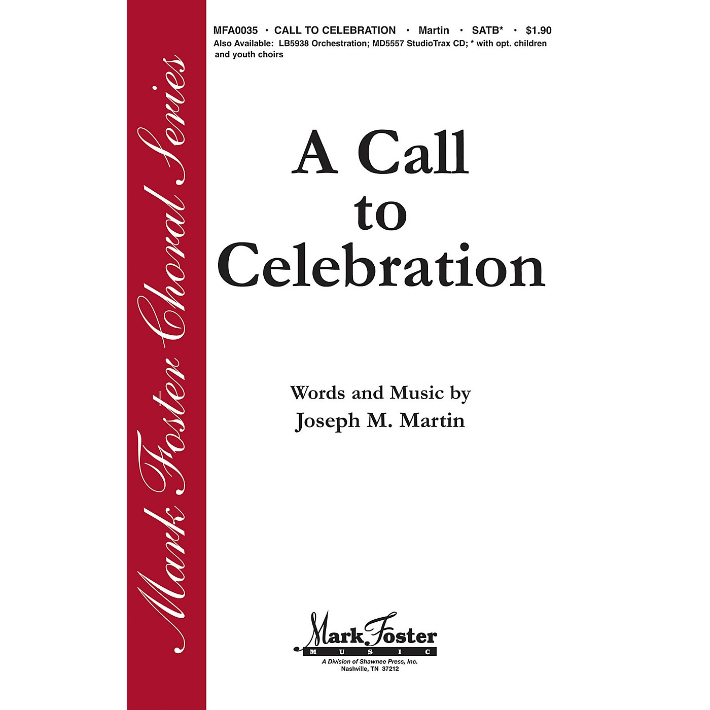 Shawnee Press A Call to Celebration SATB composed by Joseph M. Martin thumbnail