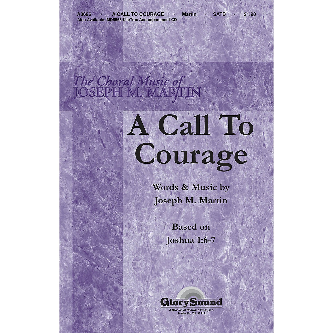 Shawnee Press A Call to Courage (Based on Joshua 1:6-7) SATB composed by Joseph M. Martin thumbnail