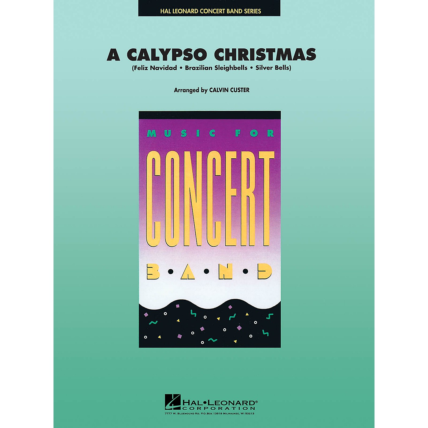 Hal Leonard A Calypso Christmas Concert Band Level 4 Arranged by Calvin Custer thumbnail