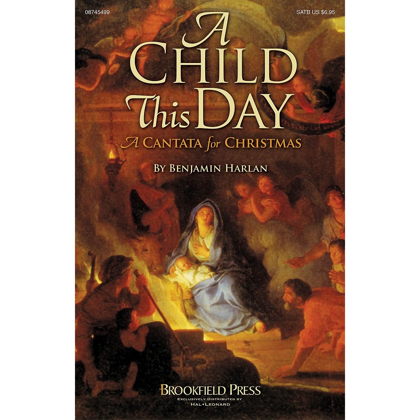 Brookfield A Child This Day (A Christmas Cantata) CHOIRTRAX CD Composed by Benjamin Harlan thumbnail