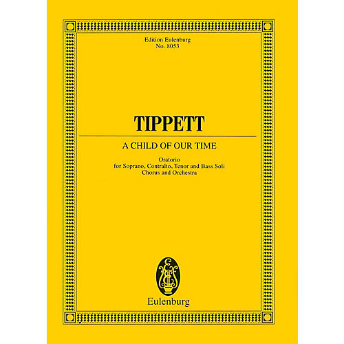 Eulenburg A Child of Our Time (Oratorio Study Score) Composed by Michael Tippett thumbnail