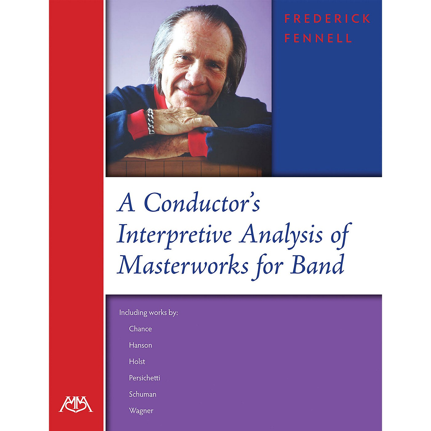 Meredith Music A Conductor's Interpretive Analysis of Masterworks for Band Concert Band Written by Frederick Fennell thumbnail