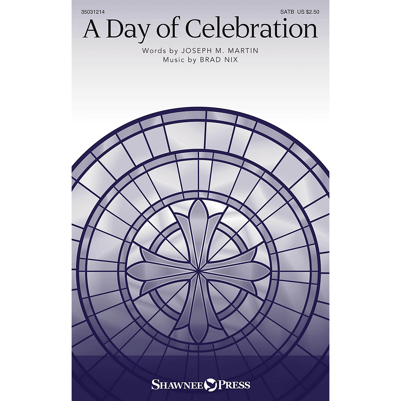 Shawnee Press A Day of Celebration SATB composed by Brad Nix thumbnail