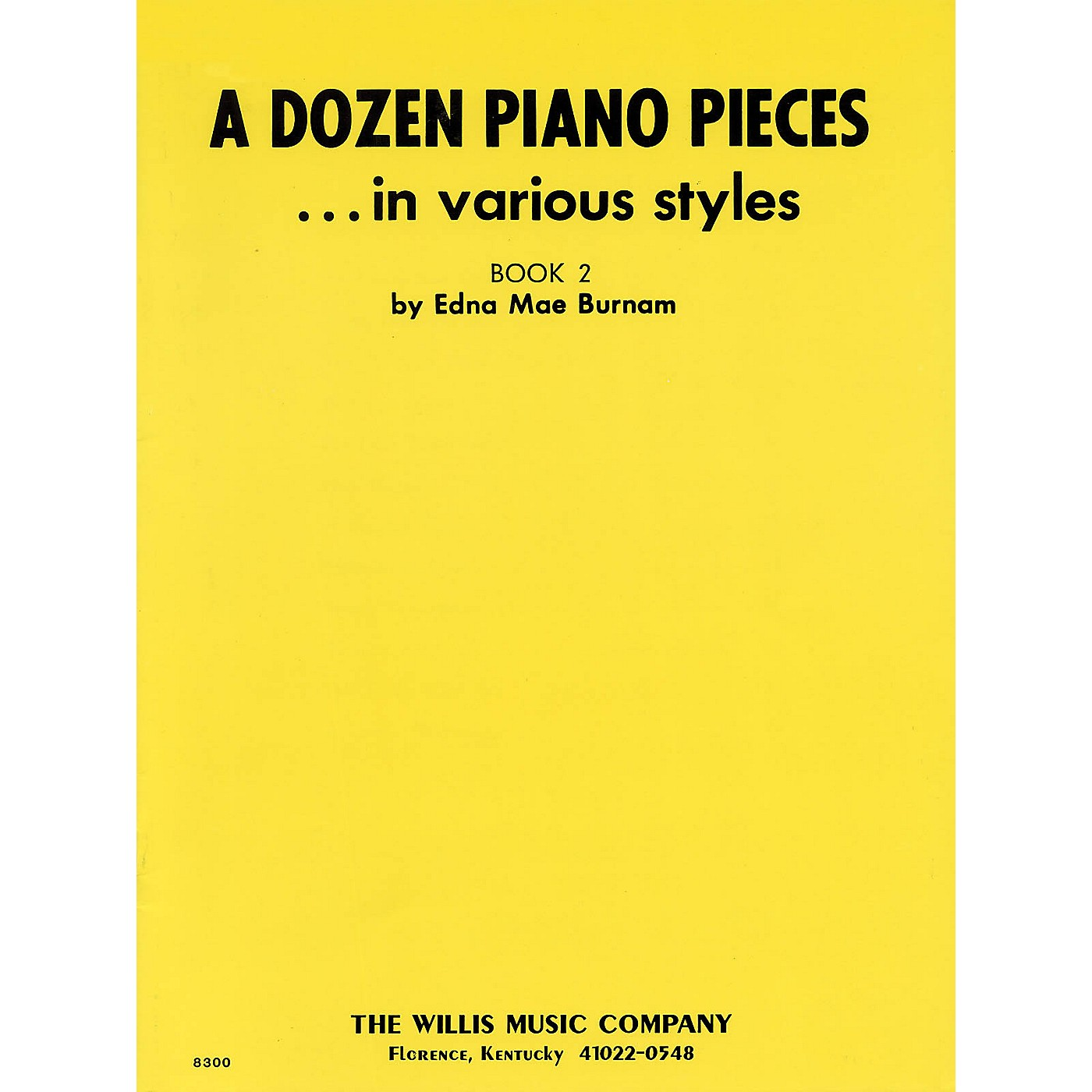 Willis Music A Dozen Piano Pieces (In Various Styles/Book 2/Early Inter Level) Willis Series by Edna Mae Burnam thumbnail