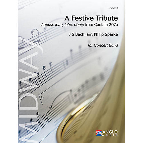 Anglo Music Press A Festive Tribute (from Cantata 207a) (Grade 3 - Score Only) Concert Band Level 3 by Philip Sparke thumbnail