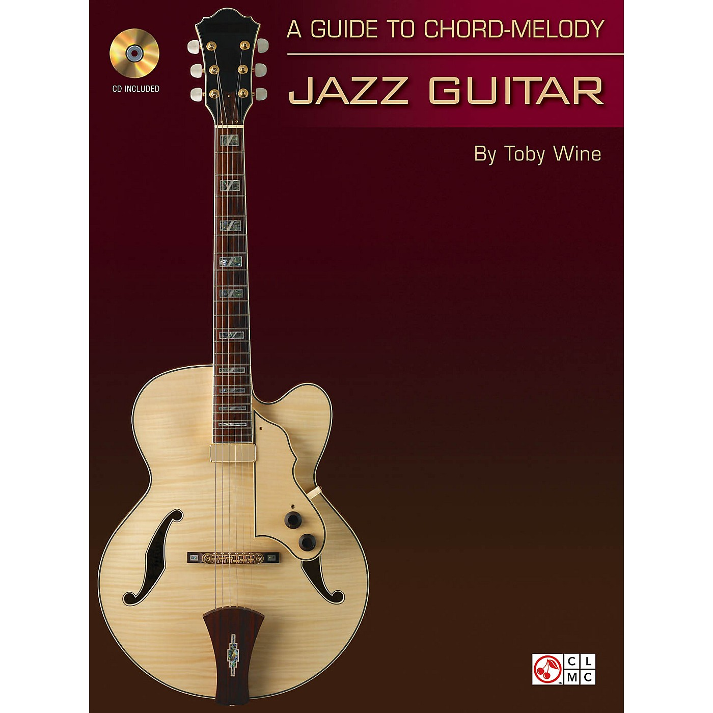 Cherry Lane A Guide to Chord-Melody Jazz Guitar Guitar Educational Series Softcover with CD Written by Toby Wine thumbnail