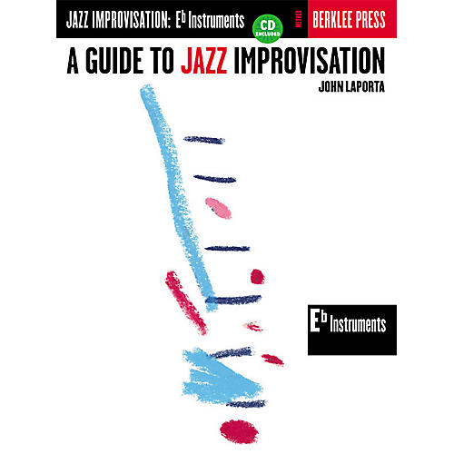 Berklee Press A Guide to Jazz Improvisation (E-Flat Edition) Berklee Guide Series Softcover with CD by John LaPorta thumbnail
