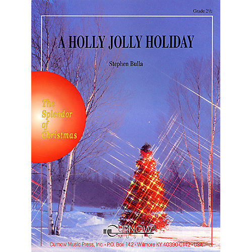 Curnow Music A Holly Jolly Holiday (Grade 2.5 - Score Only) Concert Band Level 2.5 Composed by Stephen Bulla thumbnail