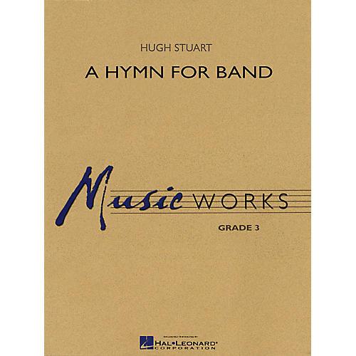 Hal Leonard A Hymn for Band Concert Band Level 2.5 Composed by Hugh Stuart thumbnail
