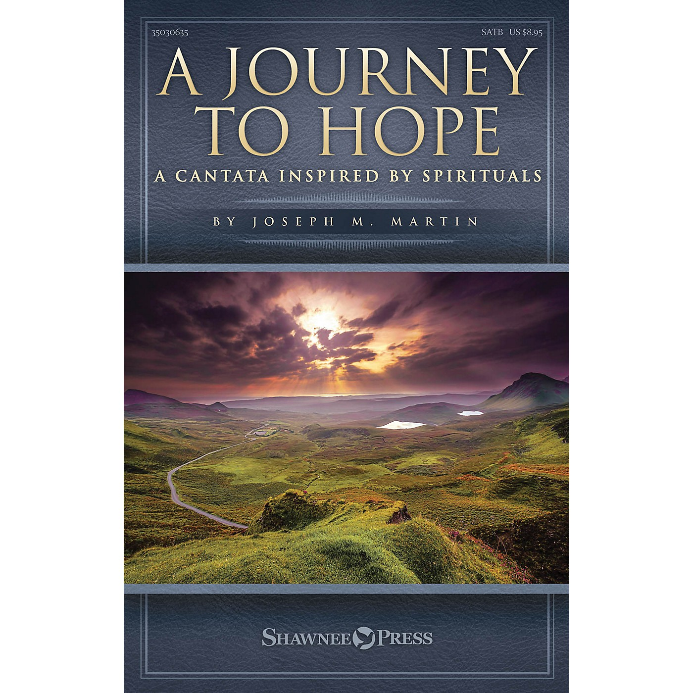 Shawnee Press A Journey to Hope (A Cantata Inspired by Spirituals) REHEARSAL TX Composed by Joseph M. Martin thumbnail