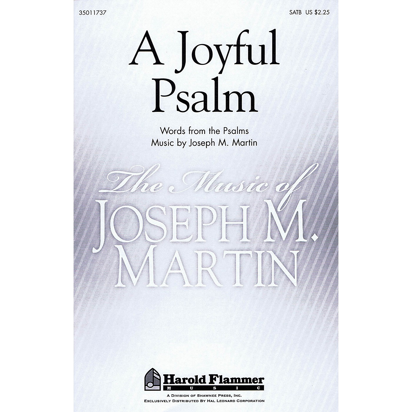 Shawnee Press A Joyful Psalm SATB composed by Joseph M. Martin thumbnail