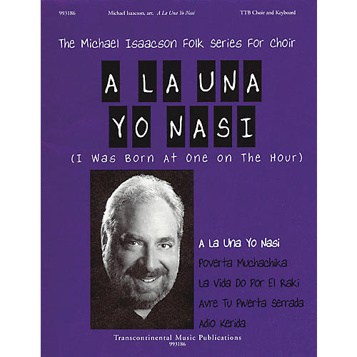 Transcontinental Music A La Una Yo Nasi (I Was Born at One on the Hour) TTB arranged by Michael Isaacson thumbnail