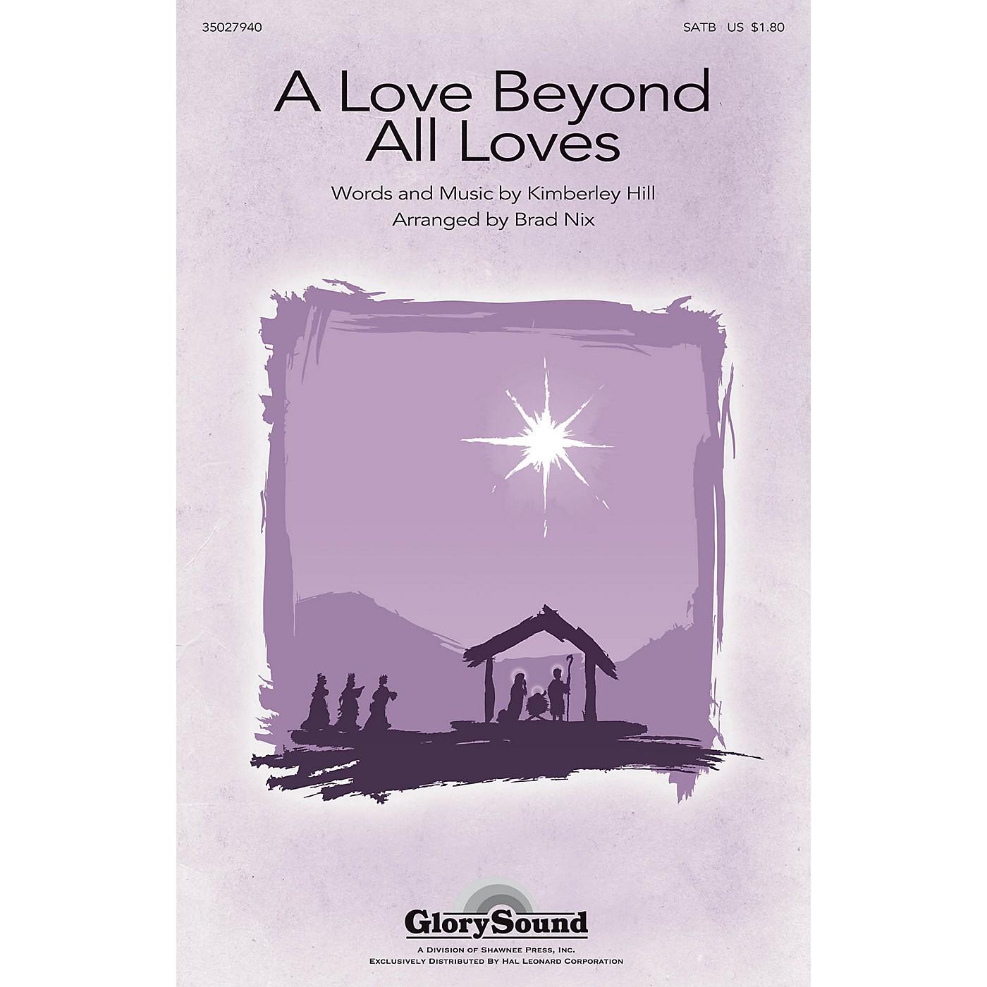 Shawnee Press A Love Beyond All Loves SATB arranged by Brad Nix thumbnail