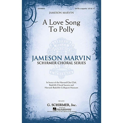 G. Schirmer A Love Song to Polly SATB a cappella composed by Jameson Marvin thumbnail