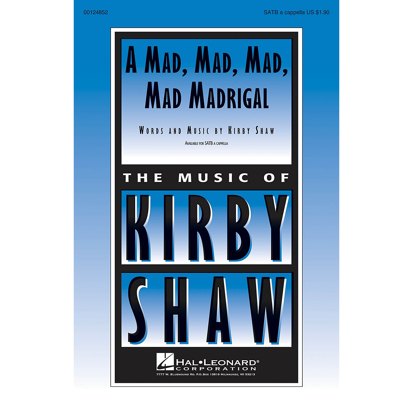 Hal Leonard A Mad, Mad, Mad, Mad Madrigal SATB a cappella composed by Kirby Shaw thumbnail