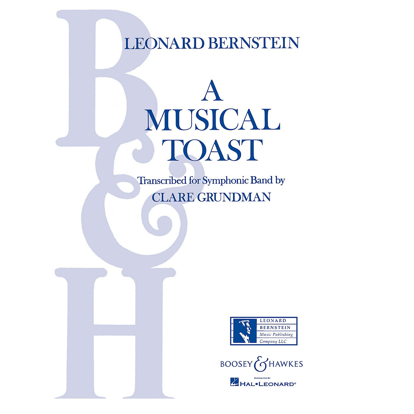 Boosey and Hawkes A Musical Toast (Full Score) Concert Band Composed by Leonard Bernstein Arranged by Clare Grundman thumbnail