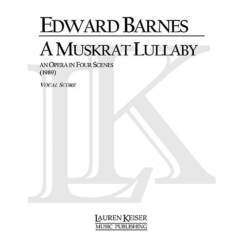 Lauren Keiser Music Publishing A Muskrat Lullaby (Opera Vocal Score) LKM Music Series  by Edward Barnes thumbnail