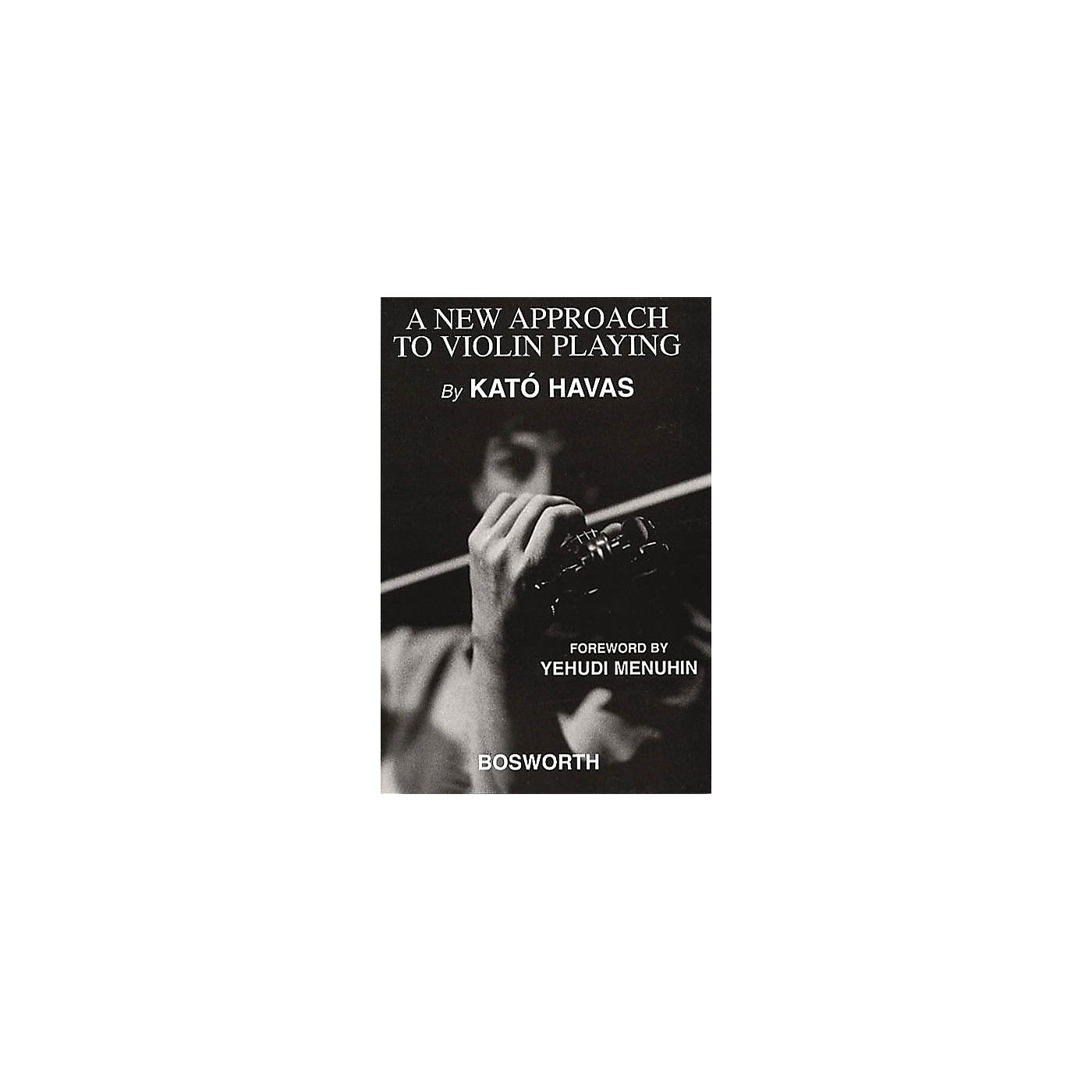 Bosworth A New Approach to Violin Playing Music Sales America Series Written by Kato Havas thumbnail