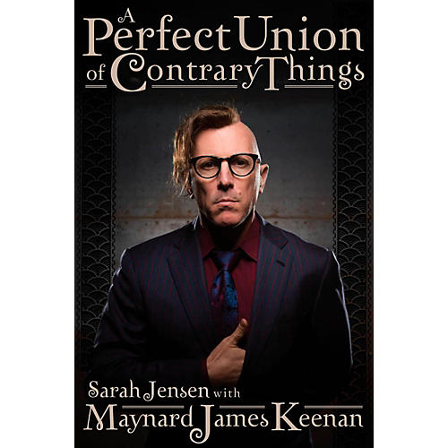 Hal Leonard A Perfect Union of Contrary Things - The Authorized Biography of Maynard James Keenan. thumbnail