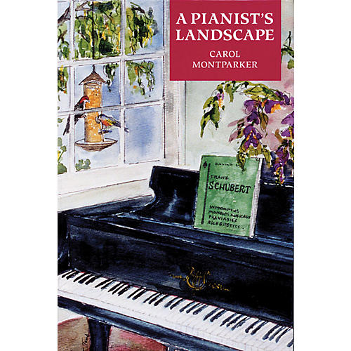 Amadeus Press A Pianist's Landscape Amadeus Series Softcover Written by Carol Montparker thumbnail