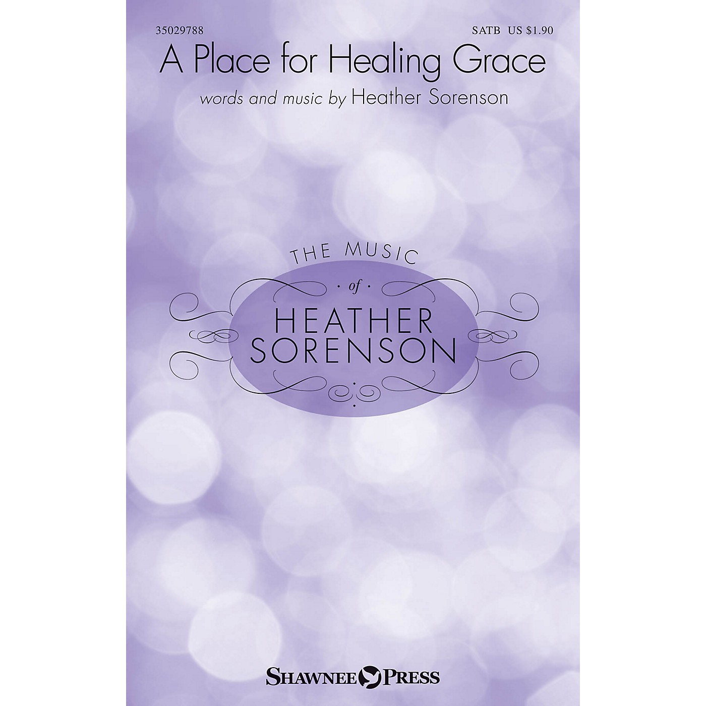 Shawnee Press A Place for Healing Grace SATB composed by Heather Sorenson thumbnail