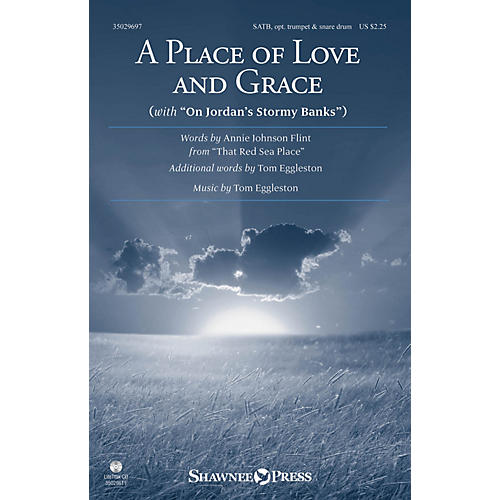 Shawnee Press A Place of Love and Grace SATB, TRUMPET composed by Tom Eggleston thumbnail