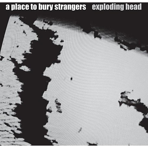 Alliance A Place to Bury Strangers - Exploding Head thumbnail