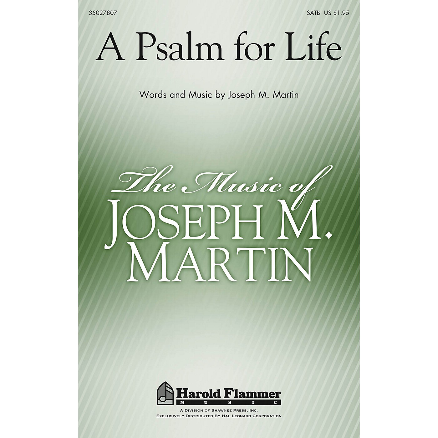 Shawnee Press A Psalm for Life SATB composed by Joseph M. Martin thumbnail
