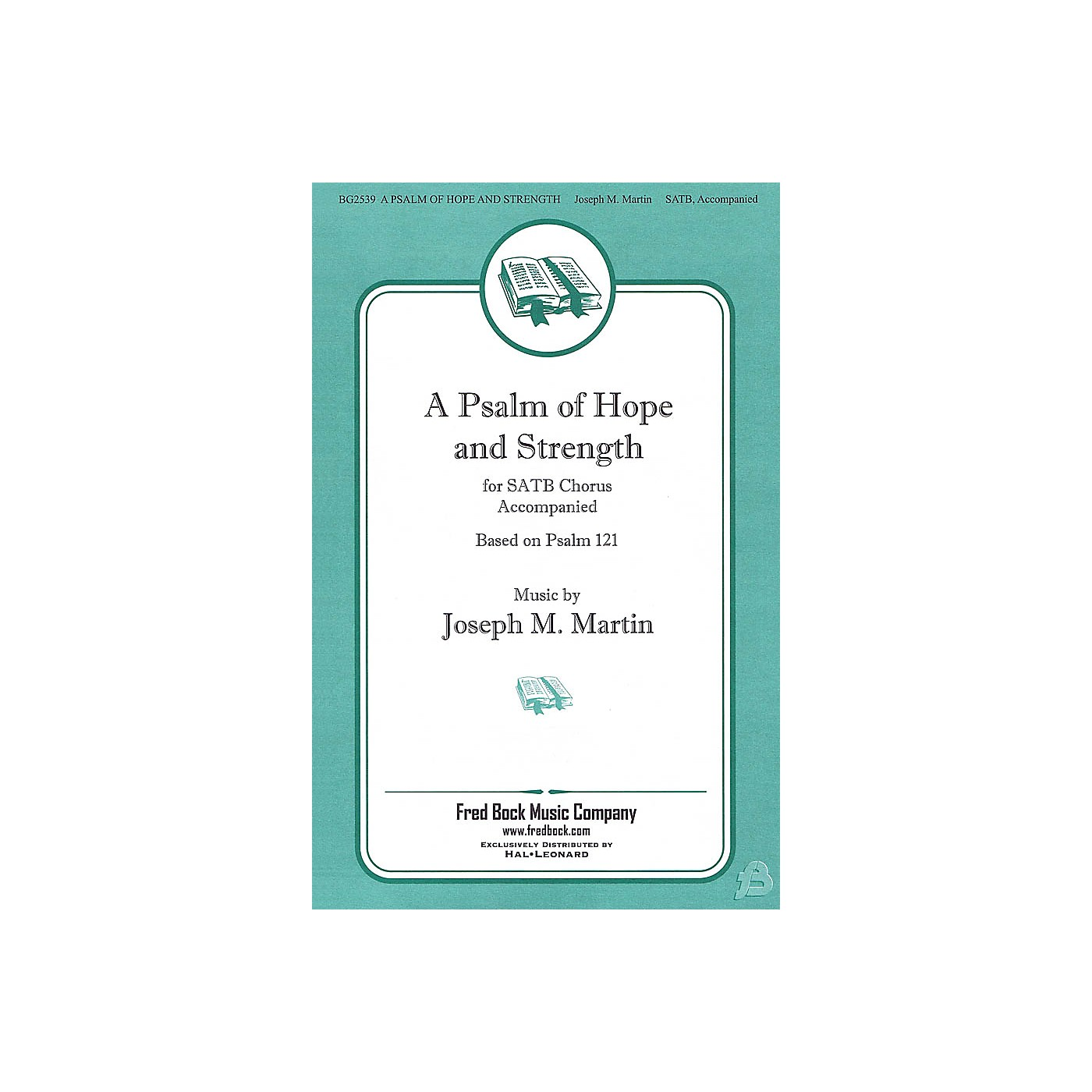 Fred Bock Music A Psalm of Hope and Strength (Based on Psalm 121) SATB composed by Joseph M. Martin thumbnail