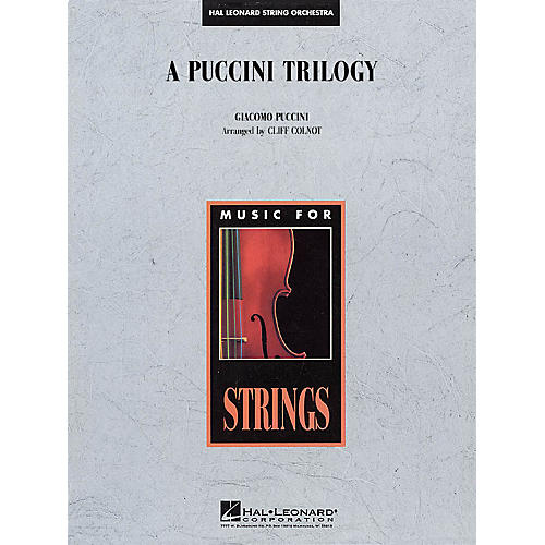 Hal Leonard A Puccini Trilogy Music for String Orchestra Series Arranged by Cliff Colnot thumbnail