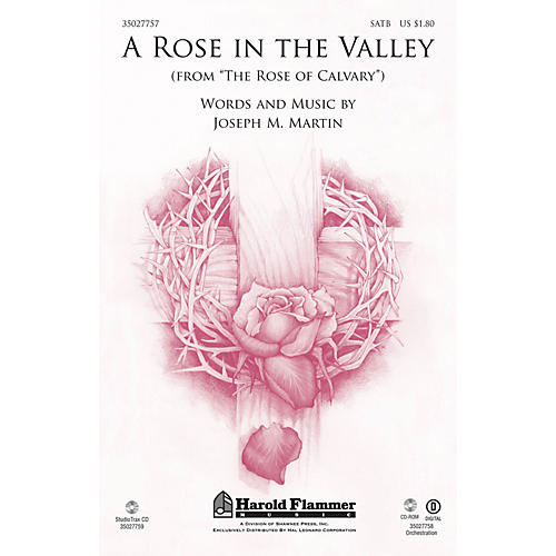 Shawnee Press A Rose in the Valley (from The Rose of Calvary) SATB composed by Joseph M. Martin thumbnail