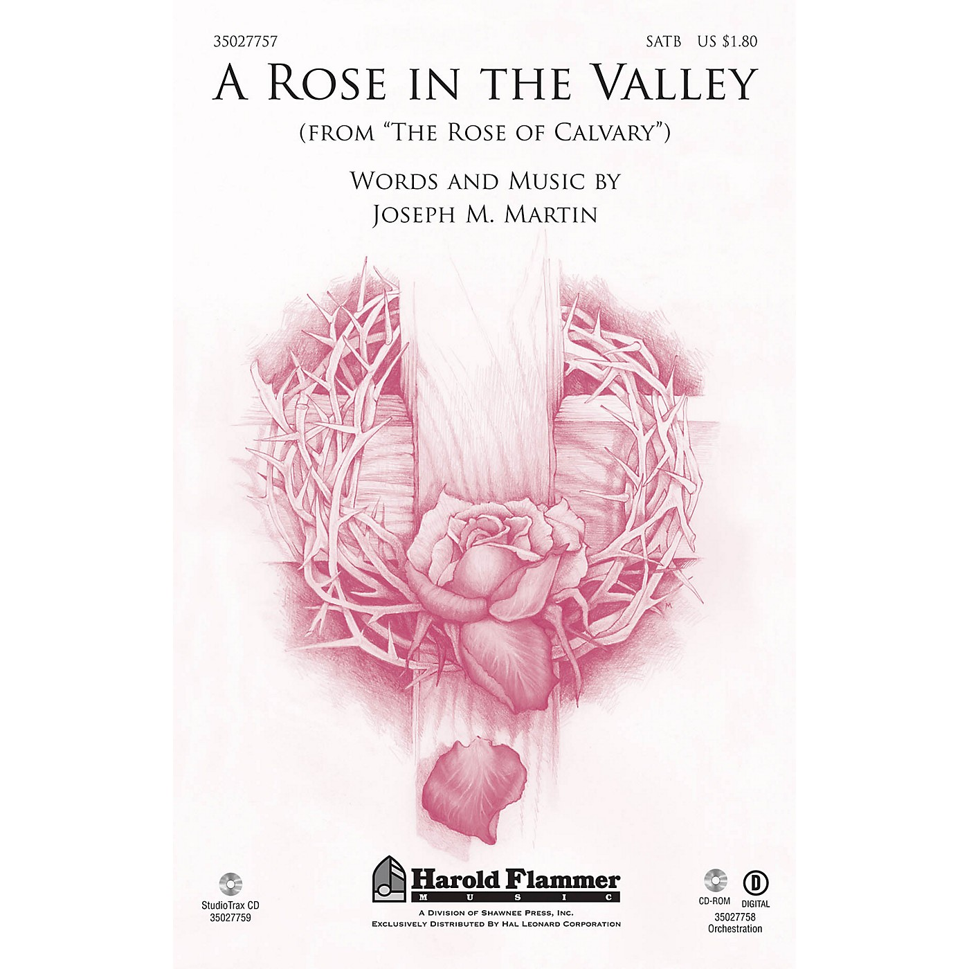 Shawnee Press A Rose in the Valley (from The Rose of Calvary) Studiotrax CD Composed by Joseph M. Martin thumbnail