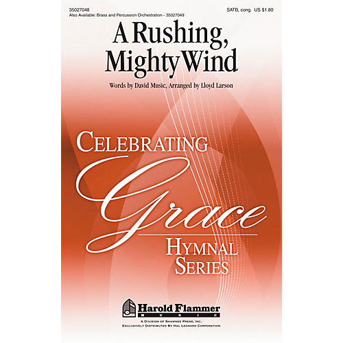 Shawnee Press A Rushing, Mighty Wind (from the Celebrating Grace hymnal) SATB arranged by Lloyd Larson thumbnail