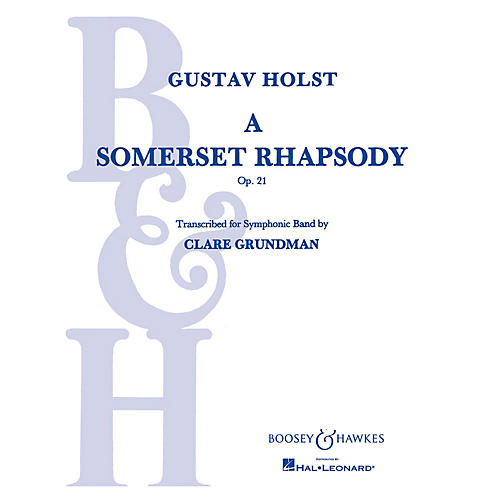 Boosey and Hawkes A Somerset Rhapsody, Op. 21 Concert Band Composed by Gustav Holst Arranged by Clare Grundman thumbnail
