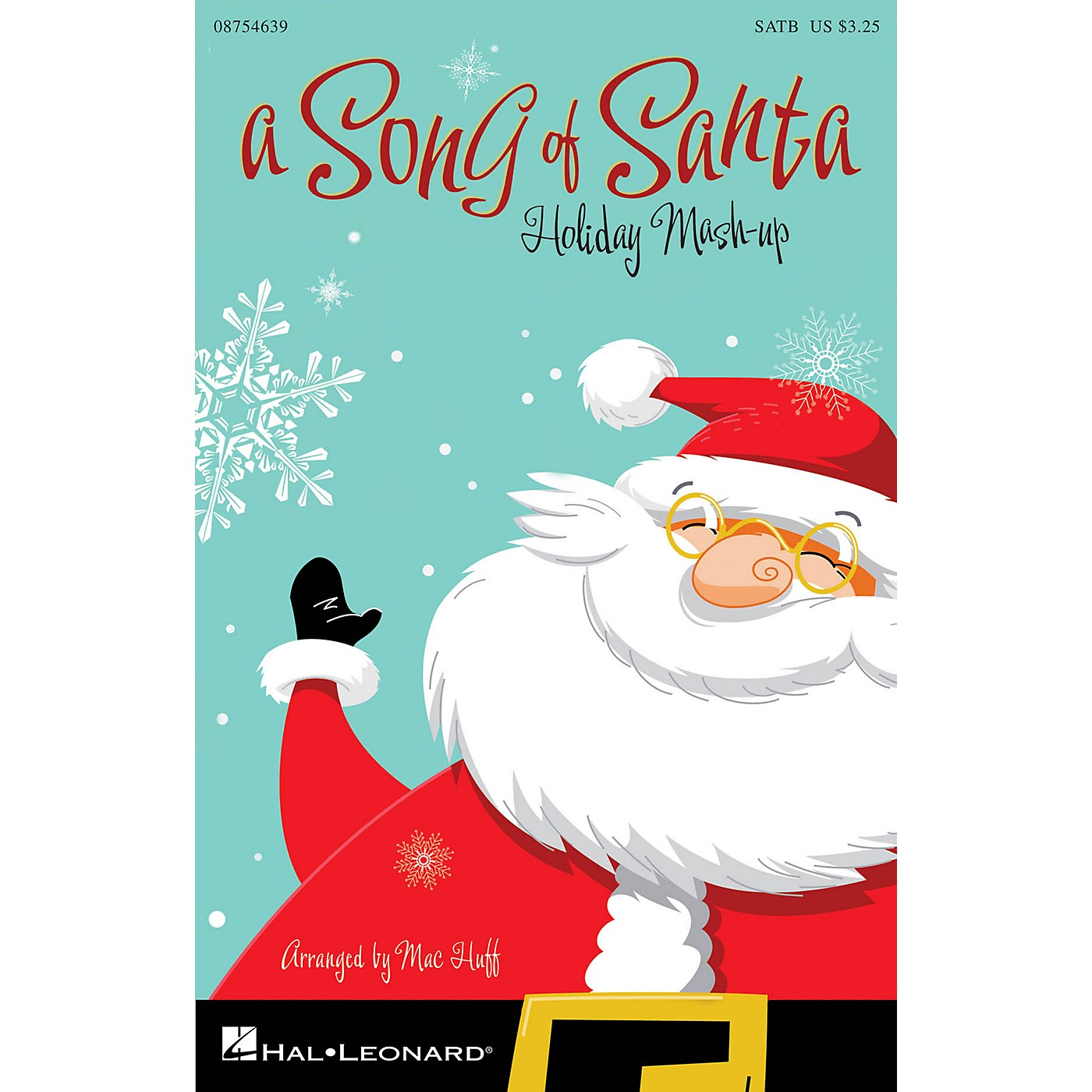 Hal Leonard A Song of Santa (Holiday Mash-up) SATB arranged by Mac Huff thumbnail