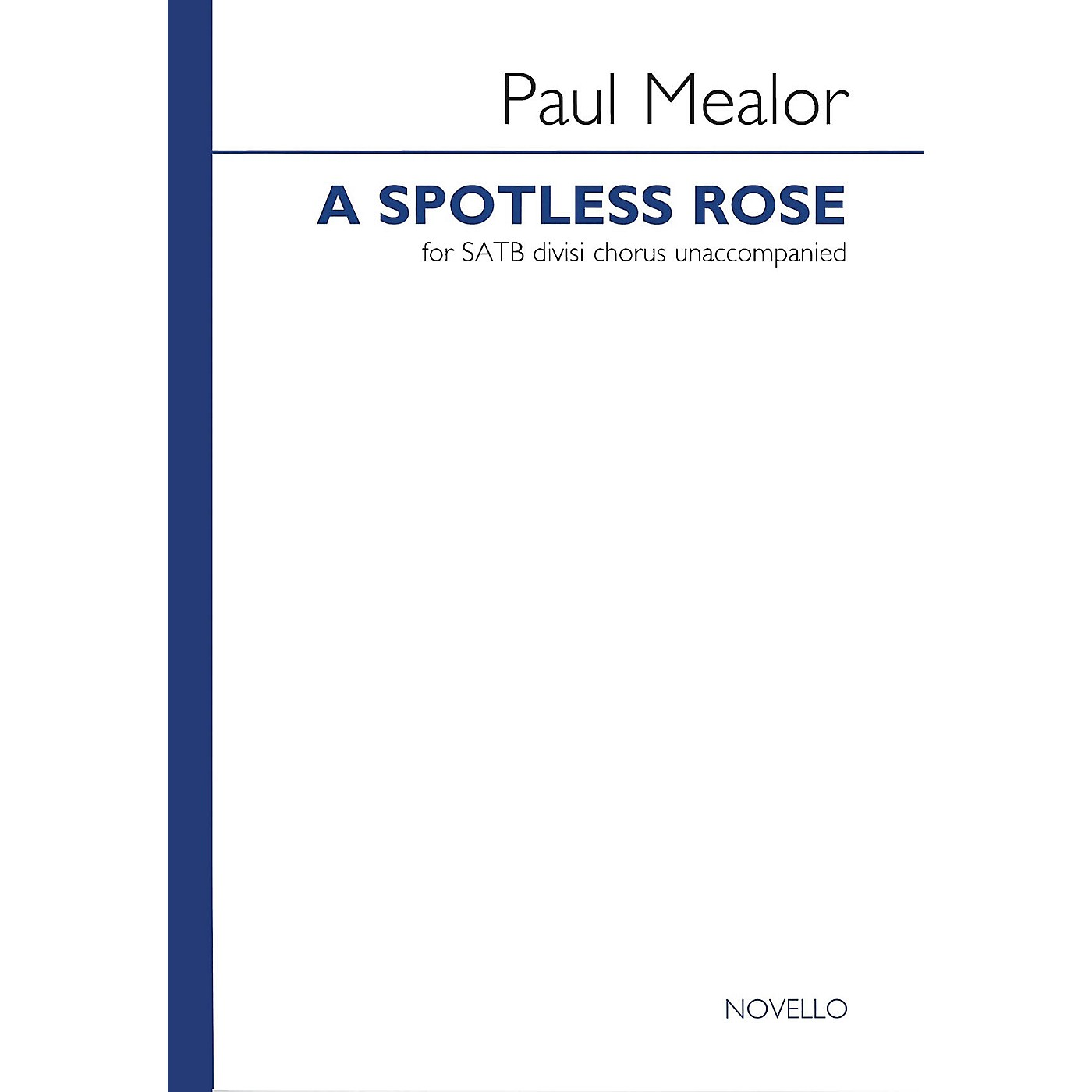 Novello A Spotless Rose SATB Divisi Composed by Paul Mealor thumbnail