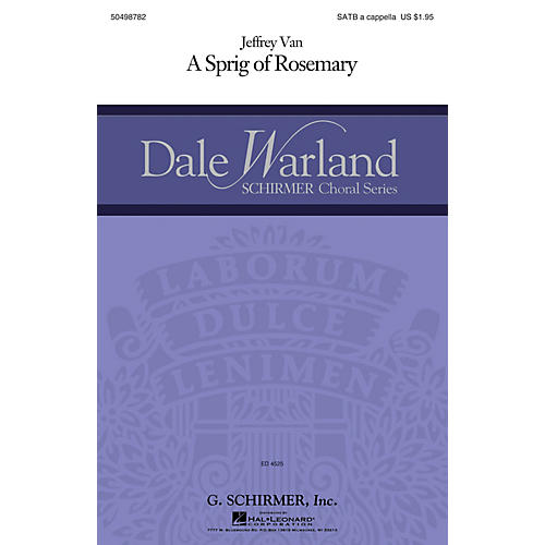 G. Schirmer A Sprig Of Rosemary (Dale Warland Choral Series) SATB a cappella composed by Jeffrey Van thumbnail