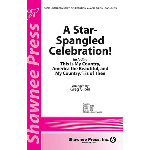 Shawnee Press A Star-Spangled Celebration! SSA arranged by Greg Gilpin thumbnail