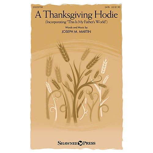 Shawnee Press A Thanksgiving Hodie SATB composed by Joseph M. Martin thumbnail