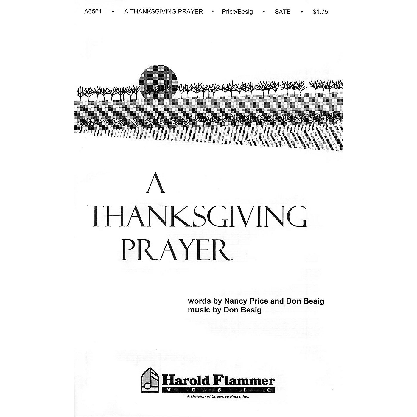 Shawnee Press A Thanksgiving Prayer SATB composed by Don Besig thumbnail
