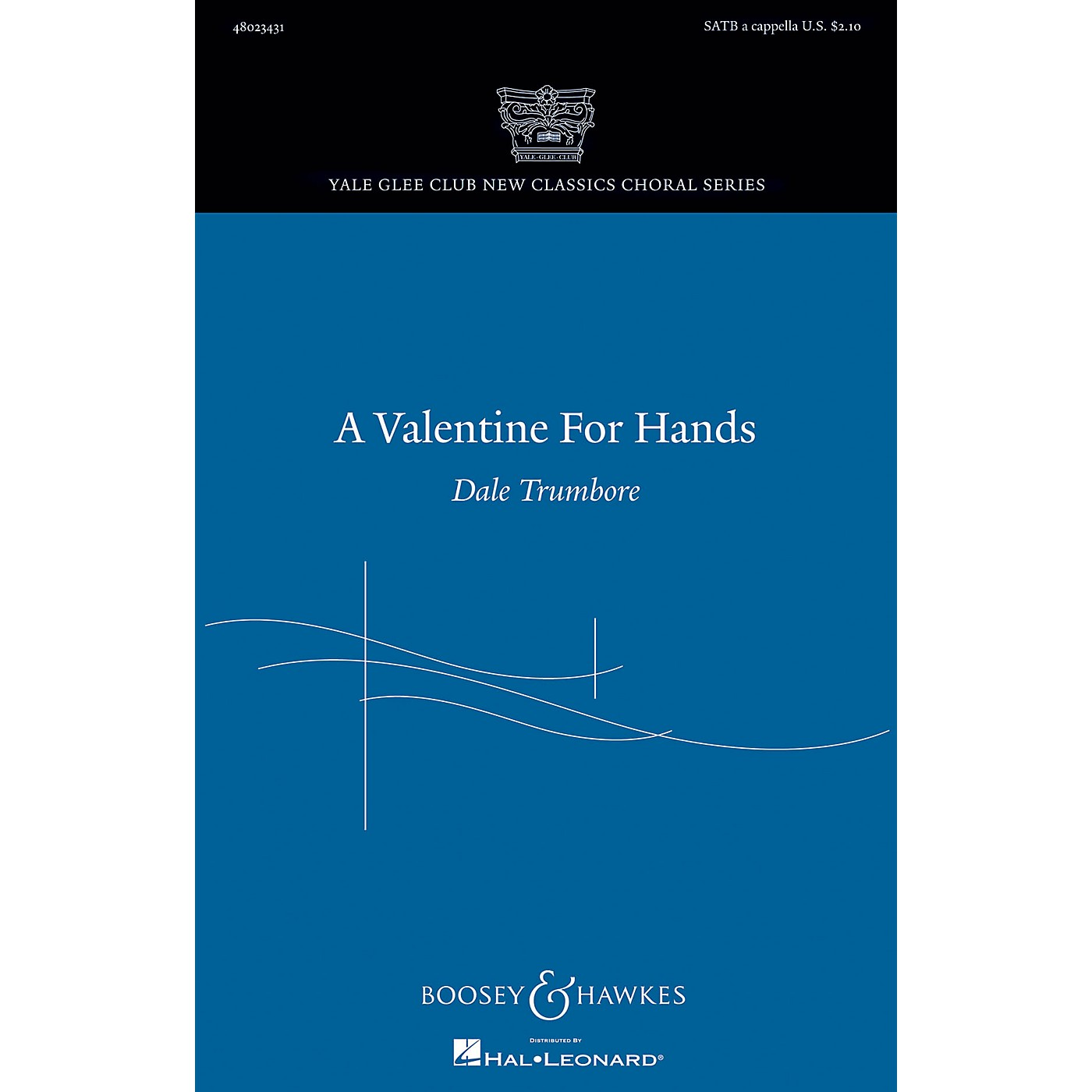 Boosey and Hawkes A Valentine for Hands (Yale Glee Club New Classic Choral Series) SATB a cappella by Dale Trumbore thumbnail
